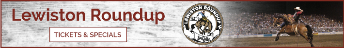 Lewiston Roundup Tickets and Specials